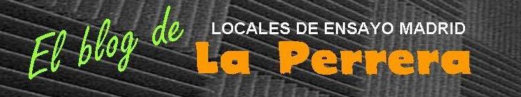 El blog de Locales de ensayo Madrid - La Perrera